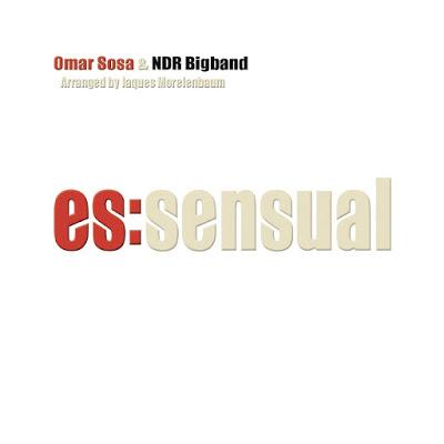 Cover of Omar Sosa & NDR Bigband album Es:sensual