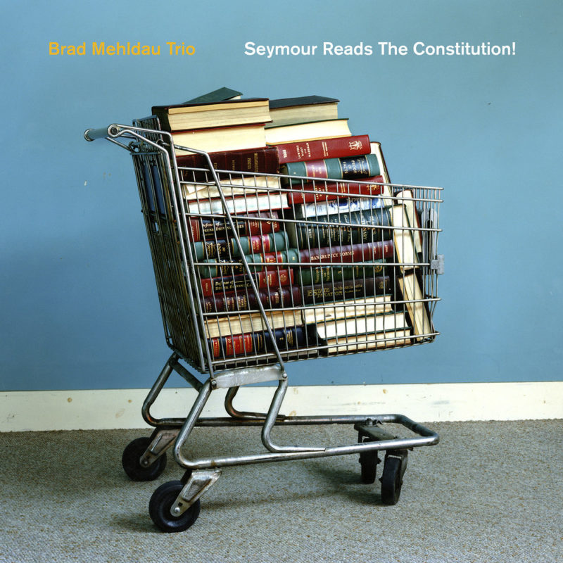 Cover of Brad Mehldau Trio album Seymour Reads the Constitution! on Nonesuch
