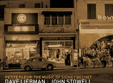 Dave Liebman/John Stowell: Petite Fleur: The Music of Sidney Bechet (Origin)