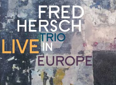 Fred Hersch Trio: Live in Europe (Palmetto)