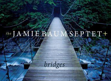 Jamie Baum Septet: Bridges (Sunnyside)