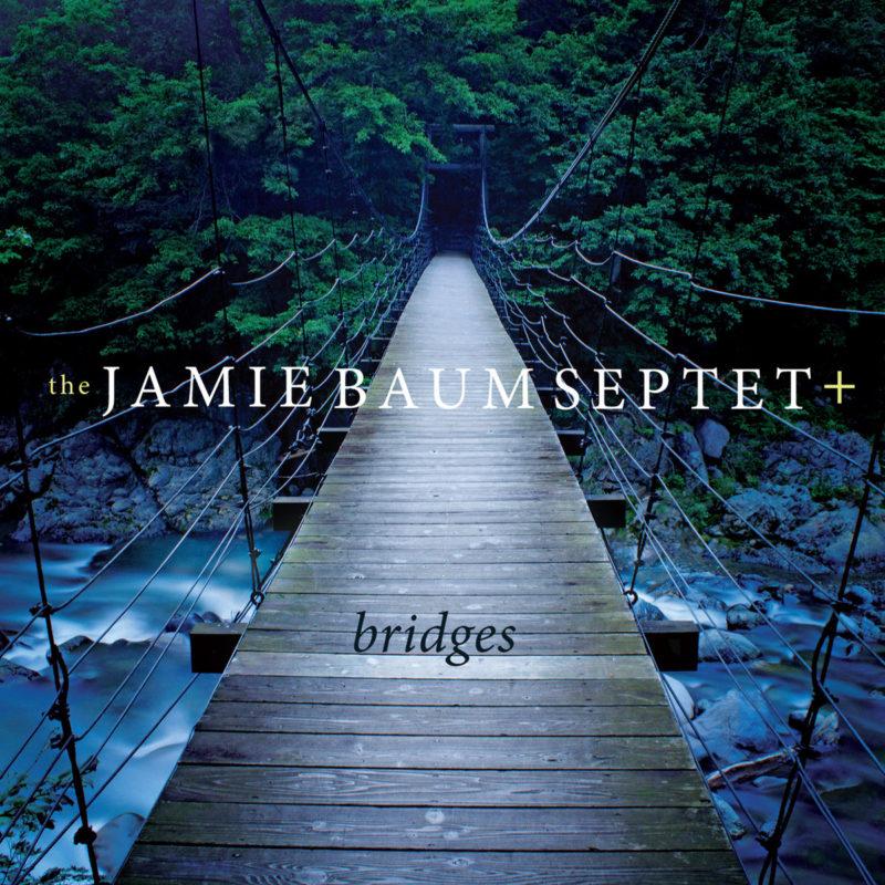 Cover of Jamie Baum Septet album Bridges on Sunnyside