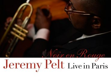 Jeremy Pelt: Noir en Rouge: Live in Paris (HighNote) + Jim Snidero & Jeremy Pelt: Jubilation! Celebrating Cannonball Adderley (Savant)