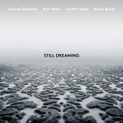 Joshua Redman/Still Dreaming: <I>Still Dreaming</I> (Nonesuch)