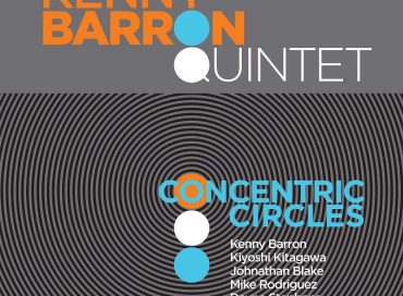Kenny Barron Quintet: Concentric Circles (Blue Note)