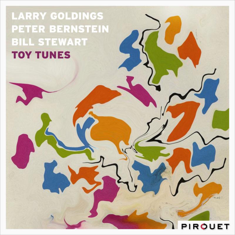 Cover of Larry Goldings/Peter Bernstein/Bill Stewart album Toy Tunes on Pirouet