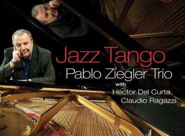 Pablo Ziegler Trio: Jazz Tango (Zoho)
