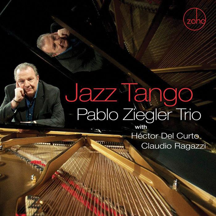 Cover of Pablo Ziegler Trio album Jazz Tango on Zoho
