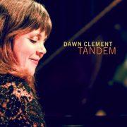 Dawn Clement: <I>Tandem</I> (Origin)