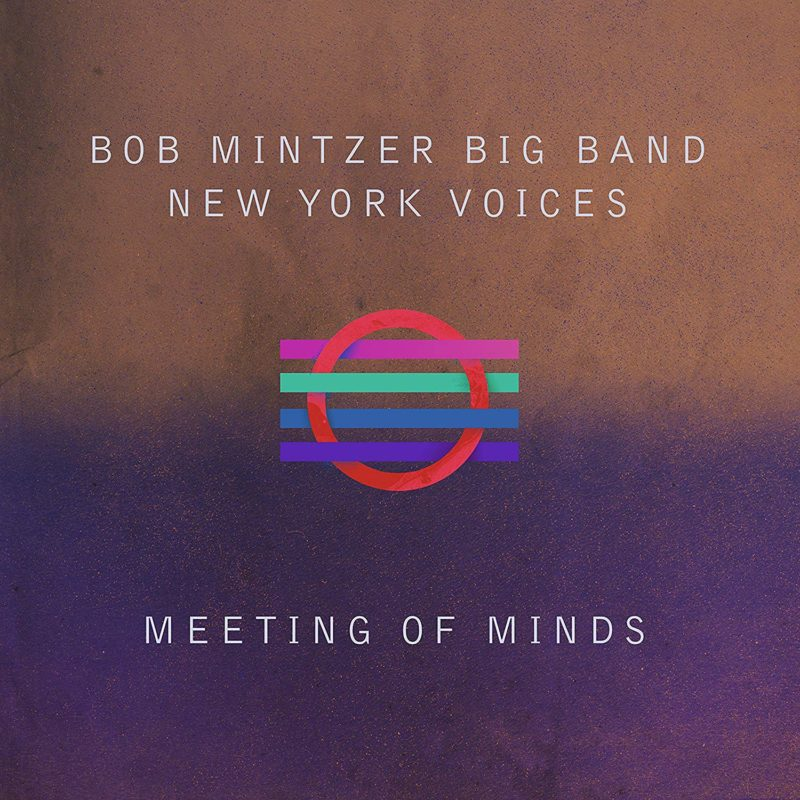 """Cover of """"Meeting of Minds"""" by the Bob Mintzer Big Band and New York Voices"""