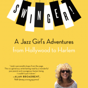 <I>Swinger! A Jazz Girl's Adventures from Hollywood to Harlem</I> by Judy Carmichael