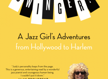 Swinger! A Jazz Girl's Adventures from Hollywood to Harlem by Judy Carmichael