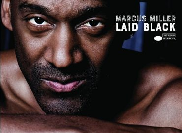 Marcus Miller: Laid Black (Blue Note)