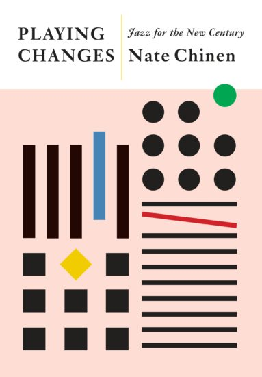 "Nate Chinen's book ""Playing Changes: Jazz for the New Century"""