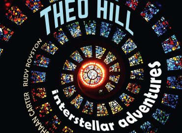 Theo Hill: Interstellar Adventures (Posi-Tone)