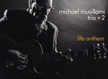 Michael Musillami Trio +2: Life Anthem (Playscape)