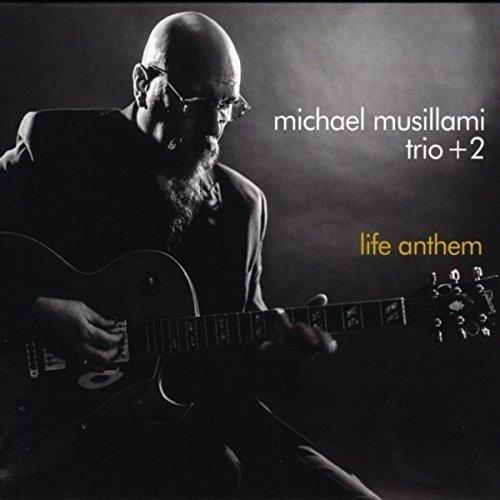 16_MichaelMusillami_LifeAnthem