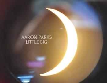 Aaron Parks: Little Big (Ropeadope)