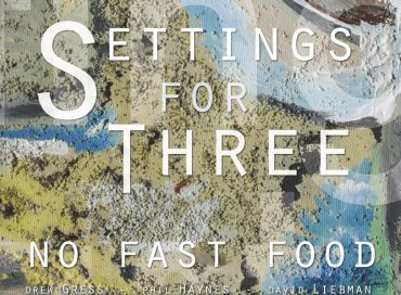 No Fast Food: Settings for Three (CornerStore Jazz)