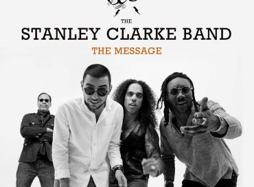 Stanley Clarke Band: The Message (Mack Avenue)