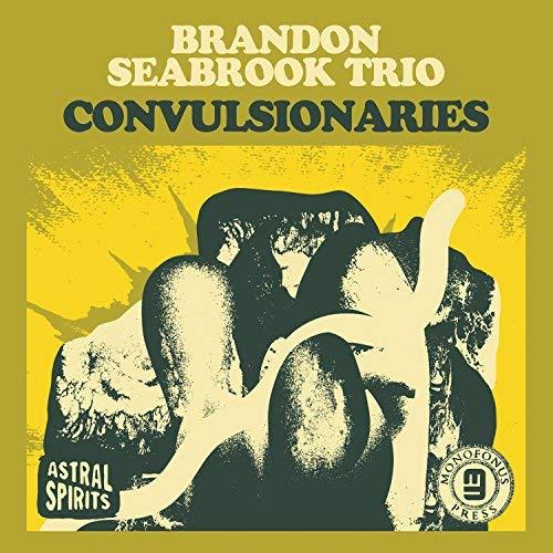 Cover of the Brandon Seabrook Trio album Convulsionaries