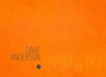 Dave Anderson: Melting Pot (Label 1)