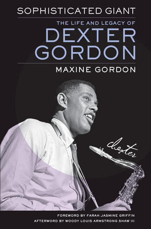 Cover of Sophisticated Giant: The Life and Legacy of Dexter Gordon