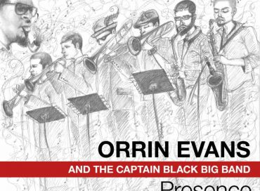 Orrin Evans and the Captain Black Big Band: Presence (Smoke Sessions)