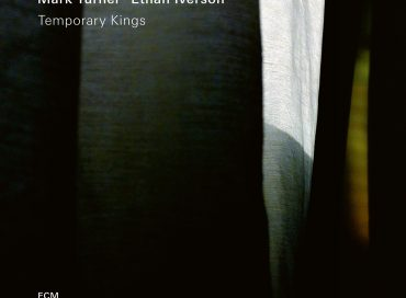 Mark Turner & Ethan Iverson: Temporary Kings (ECM)/Mikkel Ploug & Mark Turner: Faroe (Sunnyside)