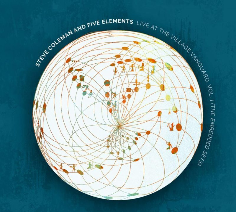 Cover of Steve Coleman and Five Elements album Live at the Village Vanguard, Vol. 1 (The Embedded Sets