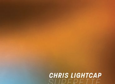 Chris Lightcap: Superette (Royal Potato Family)
