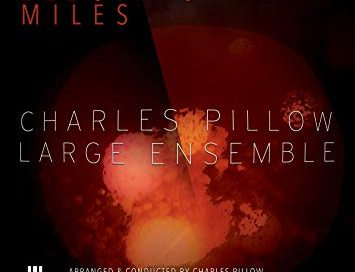 Charles Pillow Large Ensemble: Electric Miles (MAMA)
