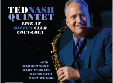 Ted Nash Quintet: Live at Dizzy's Club Coca-Cola (Plastic Sax)