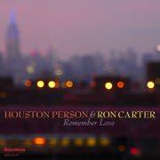 Cover of Houston Person & Ron Carter album Remember Love