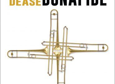 Michael Dease: Bonafide (Posi-Tone)
