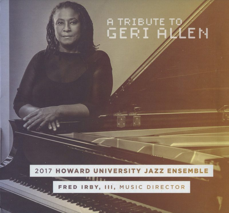 Cover of A Tribute to Geri Allen by the 2017 Howard University Jazz Ensemble