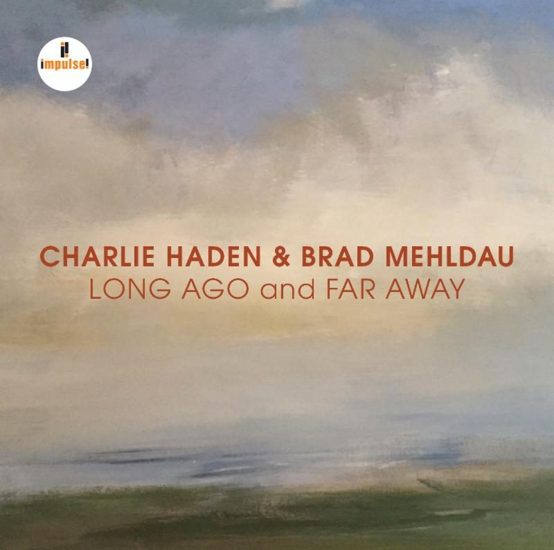 Cover of Charlie Haden & Brad Mehldau album Long Ago and Far Away