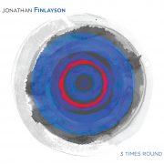 Jonathan Finlayson: <I>3 Times Round</I> (Pi)