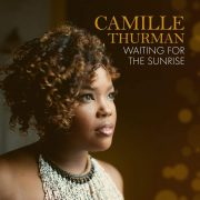 Camille Thurman: <I>Waiting for the Sunrise</I> (Chesky)