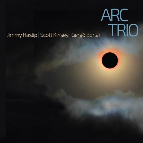 Cover of Jimmy Haslip/Scott Kinsey/Gergö Borlai album Arc Trio