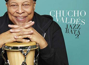 Chucho Valdés: Jazz Batá 2 (Mack Avenue)