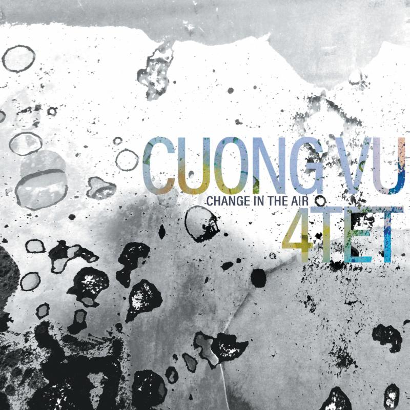 Cover of Cuong Vu 4Tet album Change in the Air