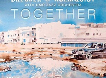 Randy Brecker & Mats Holmquist: Together (MAMA)