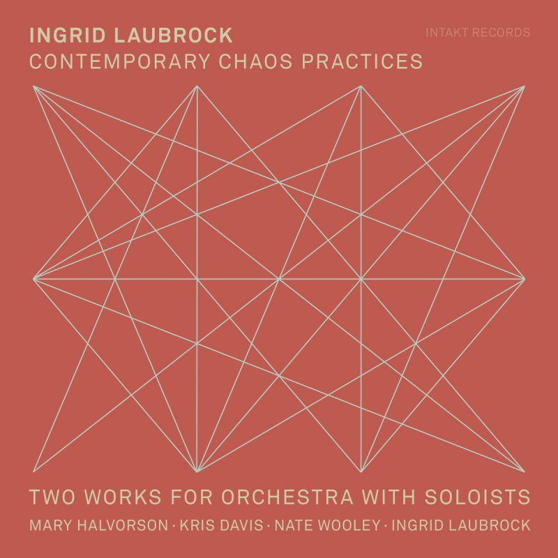 Cover of Ingrid Laubrock album Contemporary Chaos Practices