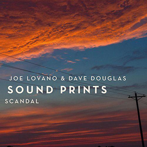 """Joe Lovano & Dave Douglas Sound Prints """"Scandal"""""""