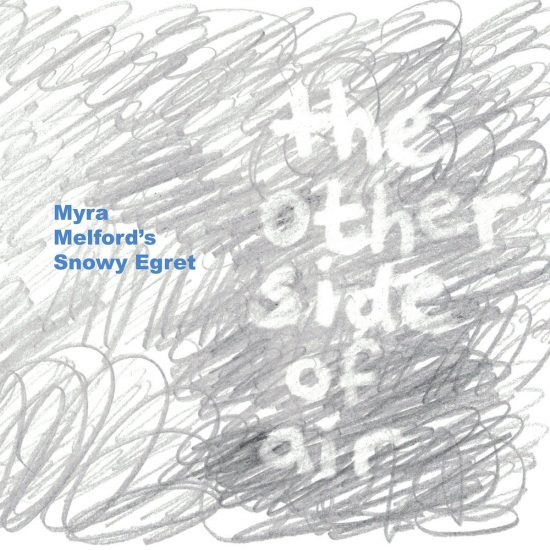 """Myra Melford """"Snowy Egret"""""""