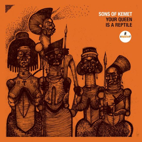 "Sons of Kemet ""Your Queen Is A Reptile"""