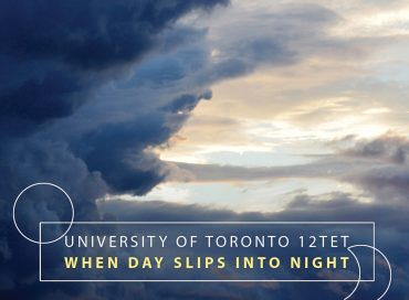 University of Toronto 12tet: When Day Slips Into Night (U of T Jazz)