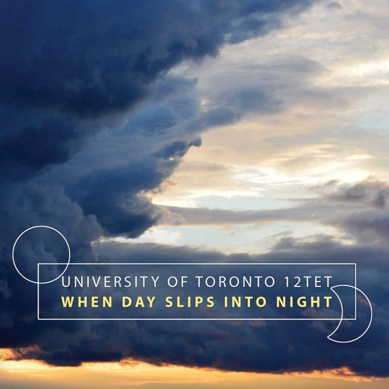 Cover of University of Toronto 12tet album When Day Slips Into Night