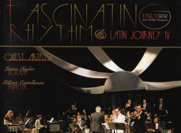 University of Nevada-Las Vegas (UNLV) Jazz Studies Program: Fascinating Rhythm & Latin Journey IV (TNC JAZZ)